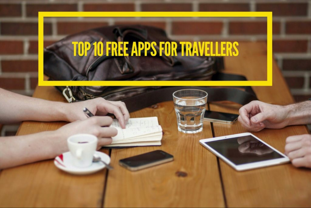 Top 10 Free Apps For Travellers