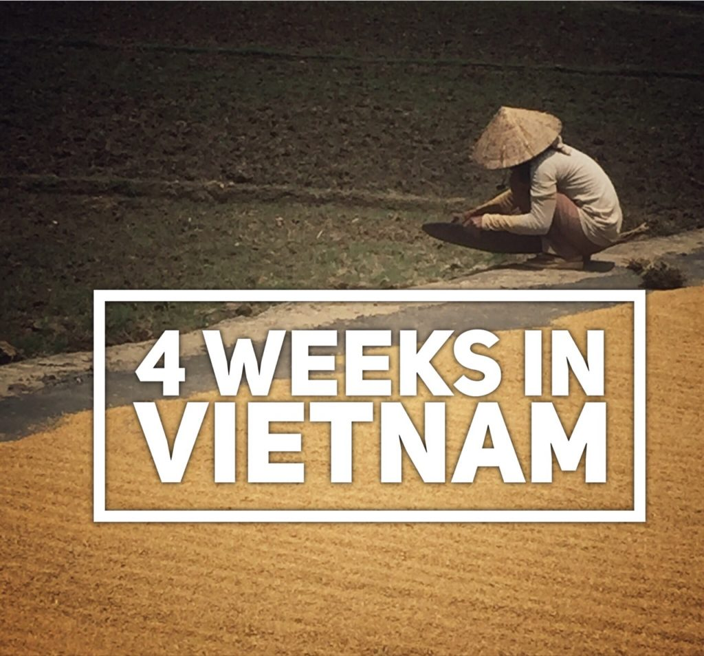 4 WEEKS IN VIETNAM