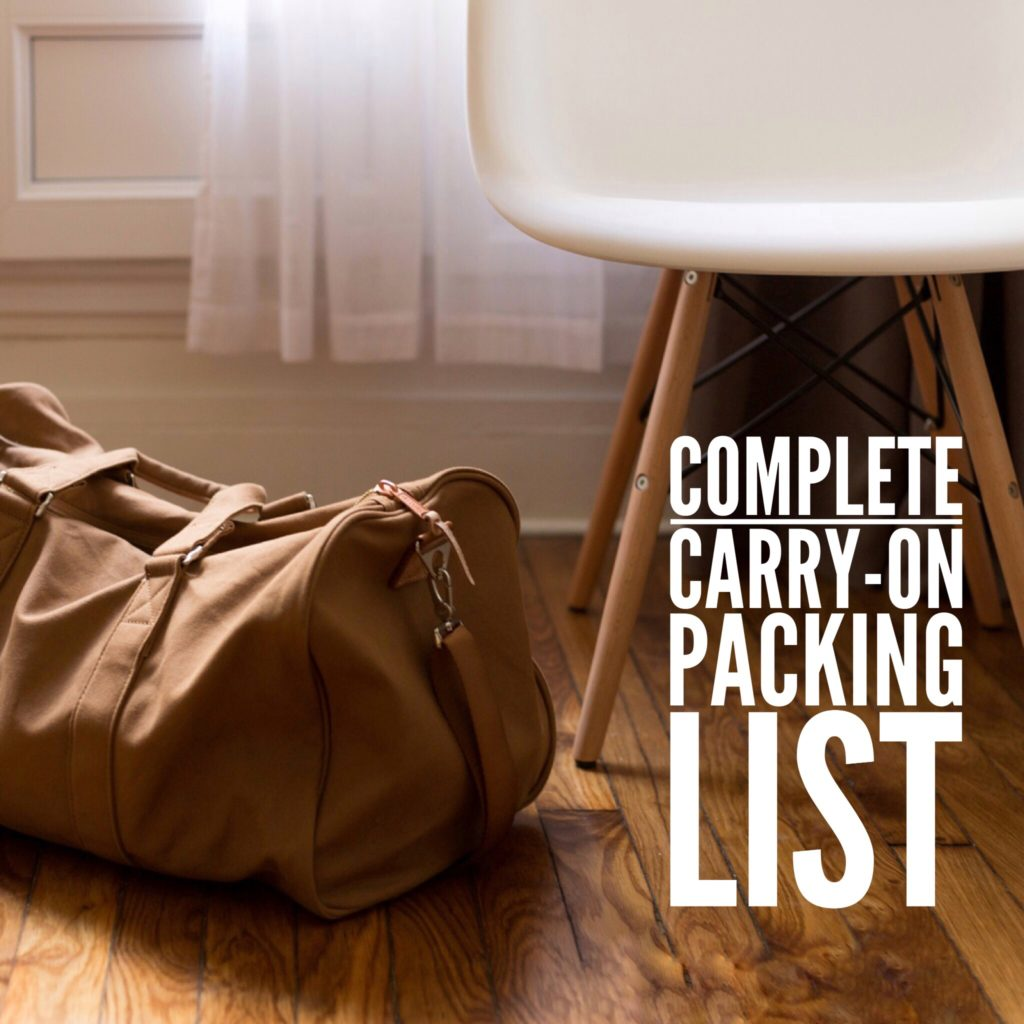 THE COMPLETE CARRY ON BAG PACKING LIST