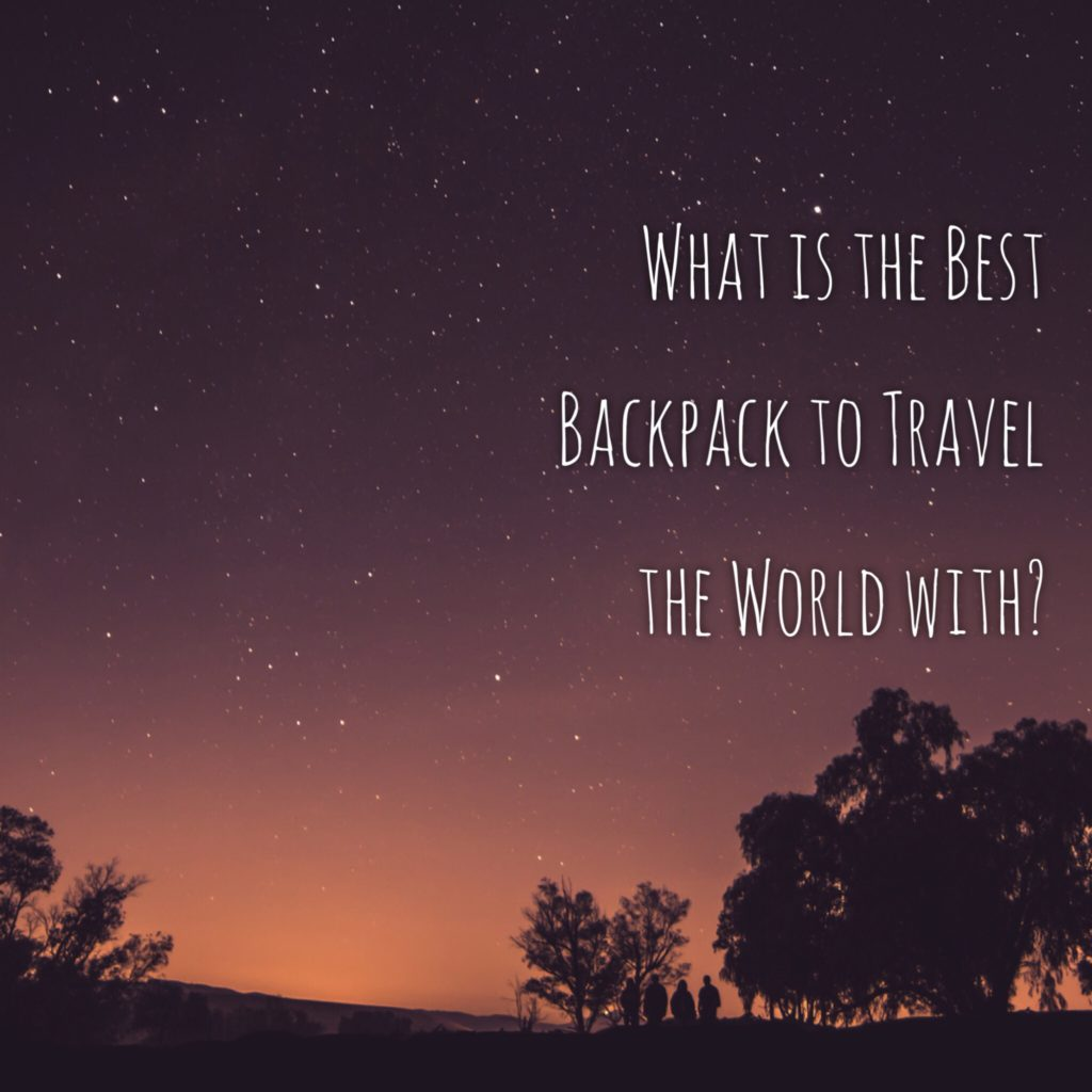 best backpack to travel the world