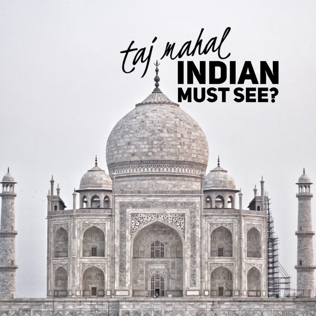 Taj Mahal Indian Must See