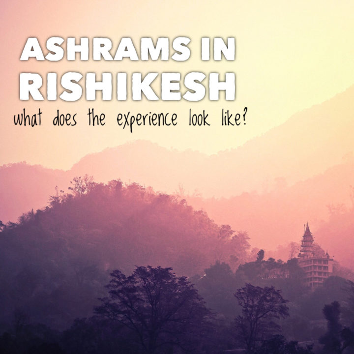 ashrams in Rishikesh