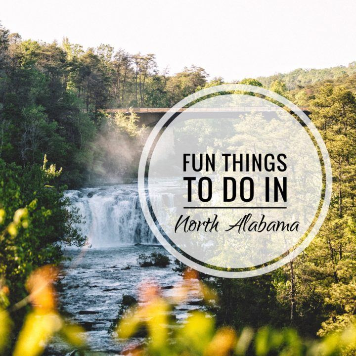 Fun Things to do in North Alabama
